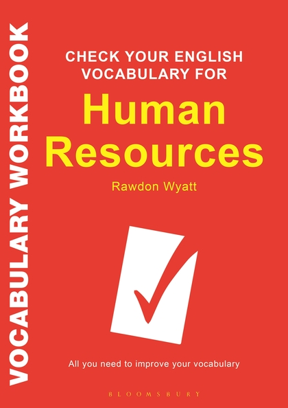 Giáo trình Check Your English Vocabulary for Human Resources của tác giả Rawdon Wyatt