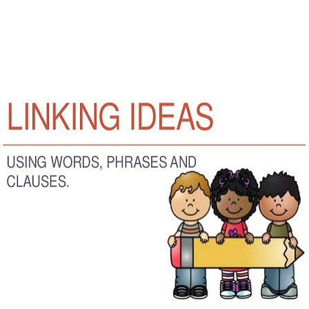 WORDS AND PHRASES FOR LINKING IDEAS