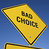 BAD CHOICES 1