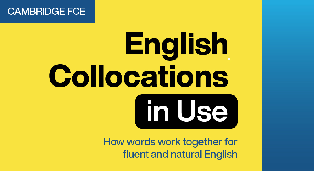 Cambridge FCE Collocations