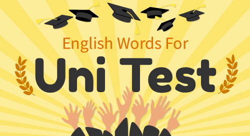 ENGLISH WORDS FOR UNI TEST