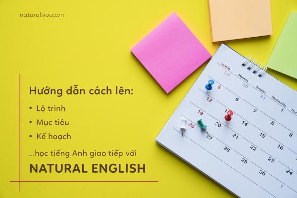 Hướng dẫn cách lên lộ trình, mục tiêu và lịch học natural english