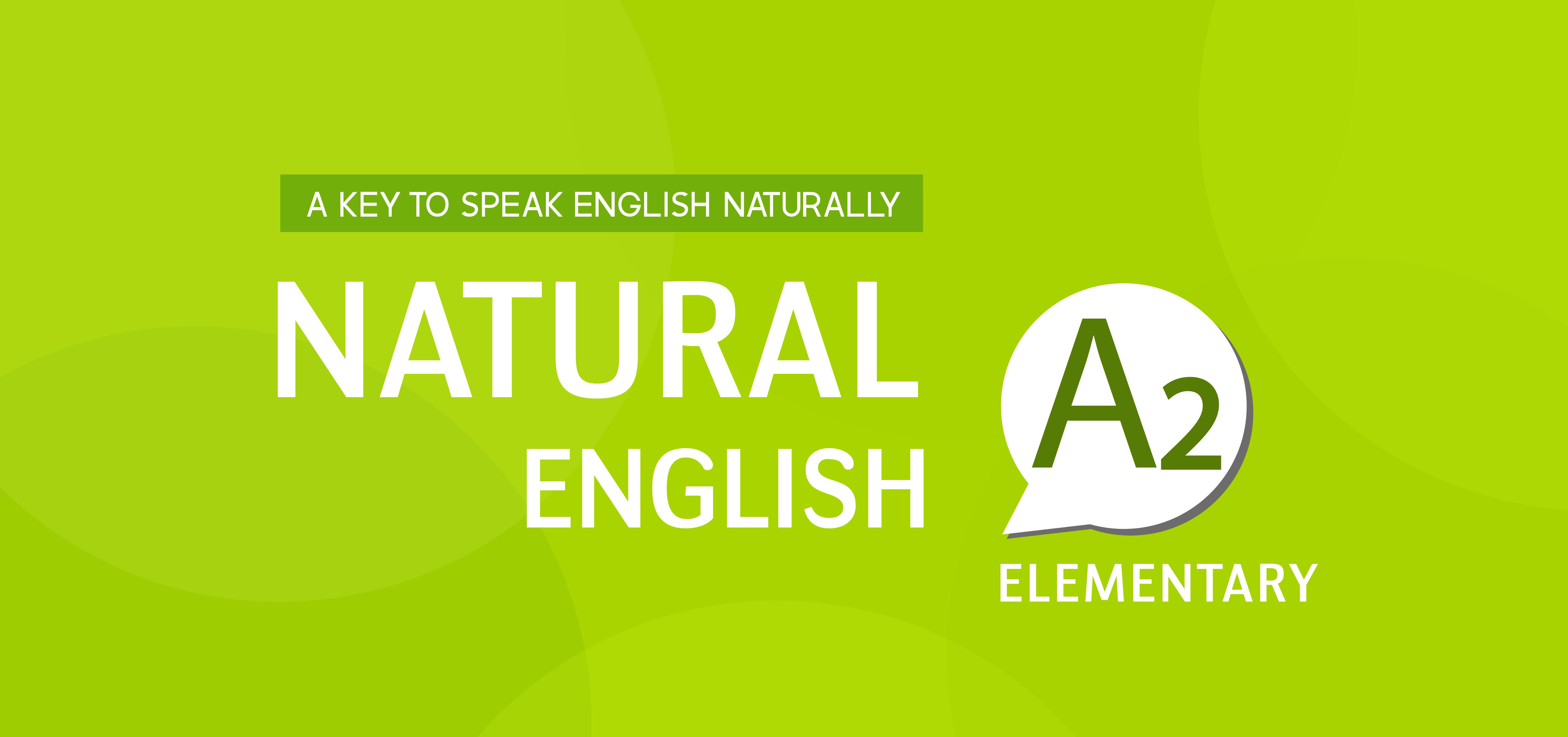 NATURAL ENGLISH A2