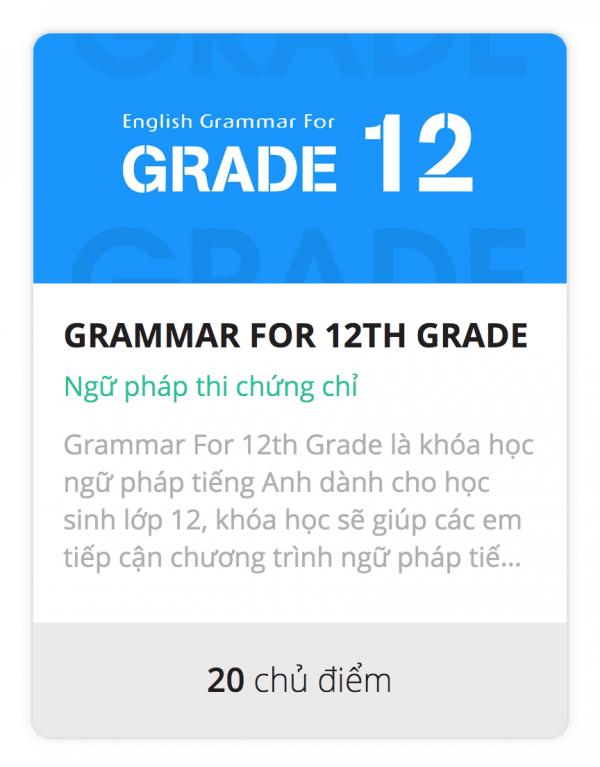 Khóa học tổng hợp 20 chủ điểm ngữ pháp tiếng Anh lớp 12, luyện thi THPT Quốc gia 2019-2020