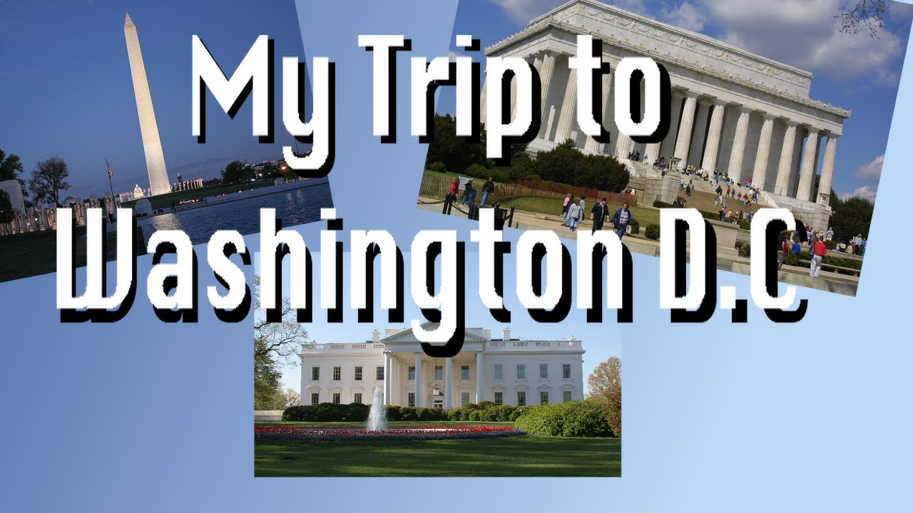 TRIP TO WASHINGTON 1