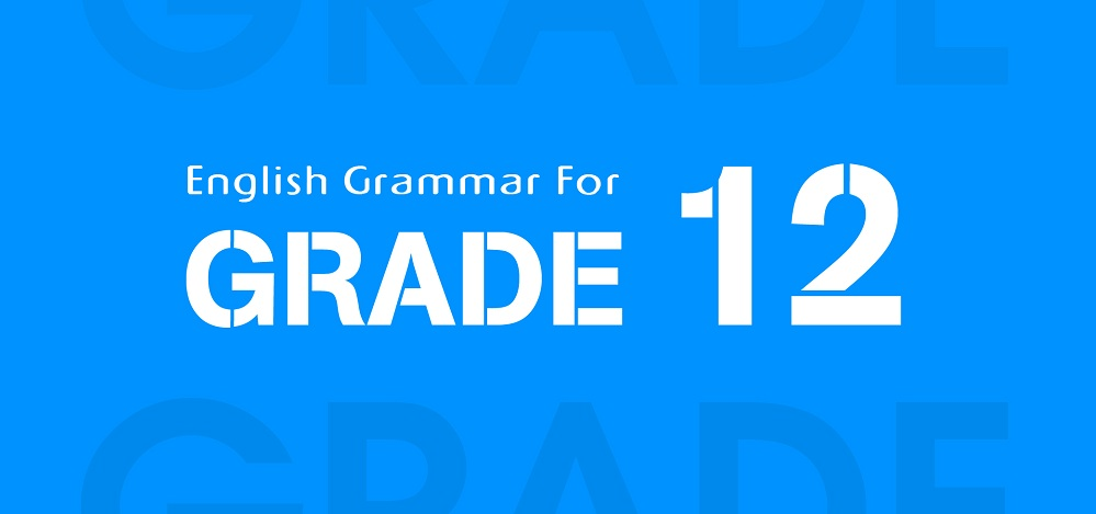 GRAMMAR FOR 12TH GRADE