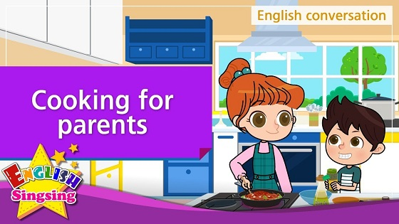 Tiếng Anh trẻ em | Chủ đề: Cooking for parents