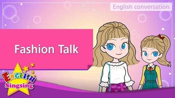 Tiếng Anh trẻ em | Chủ đề: Fashion talk