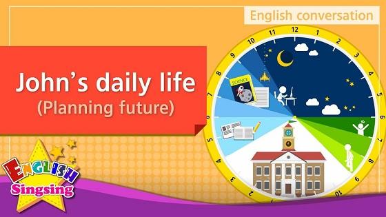 Tiếng Anh trẻ em | Chủ đề: John's daily life