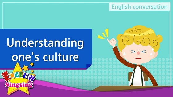 Tiếng Anh trẻ em | Chủ đề: Understanding one's culture