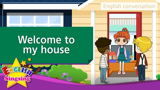 Tiếng Anh trẻ em | Chủ đề: Welcome to my house