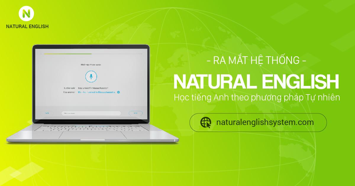 Ra mắt hệ thống Natural English - Học tiếng Anh giao tiếp Tự nhiên