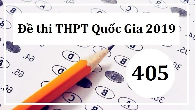 Giải đề thi tiếng Anh THPT Quốc Gia năm 2019 (Mã đề 405)