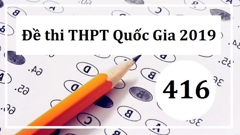 Giải đề thi tiếng Anh THPT Quốc Gia năm 2019 (Mã đề 416)