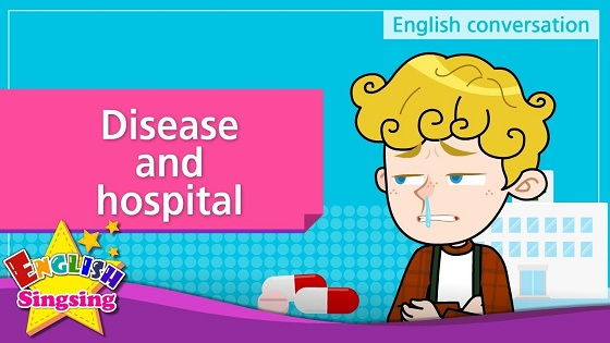 Tiếng Anh trẻ em | Chủ đề: Disease and hospital