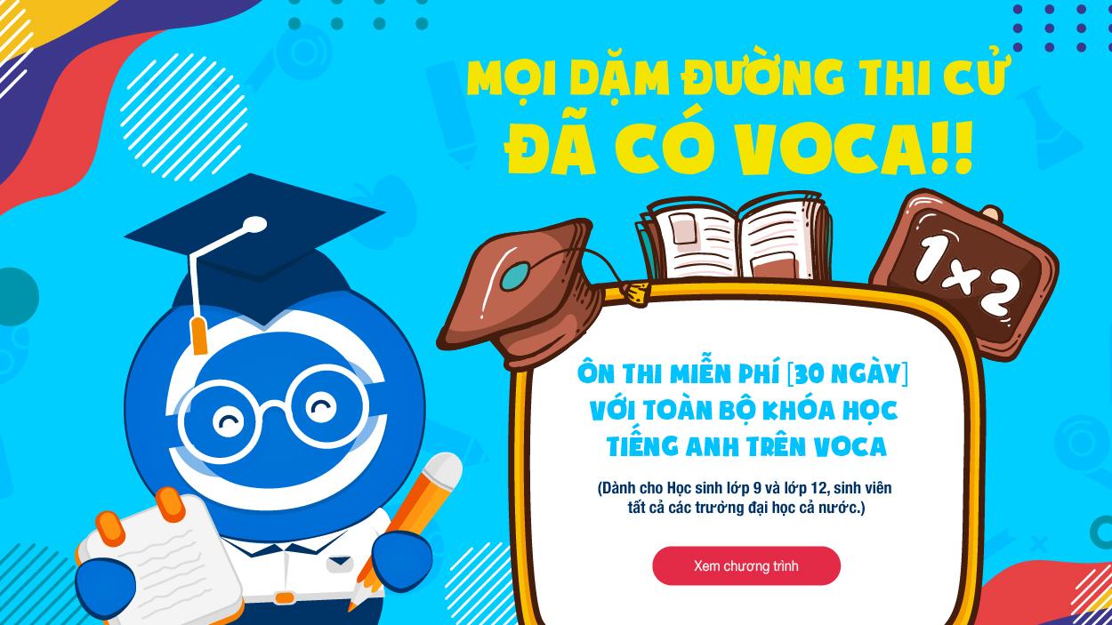 Đồng hành cùng Học sinh, Sinh viên 2020 - Ôn thi tiếng Anh miễn phí với toàn bộ khoá học Cao cấp trên VOCA