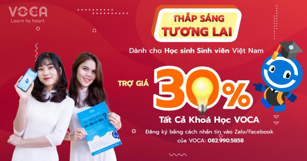Đồng hành cùng Học sinh Sinh viên 2021 - Trợ giá 30% tất cả khóa học VOCA