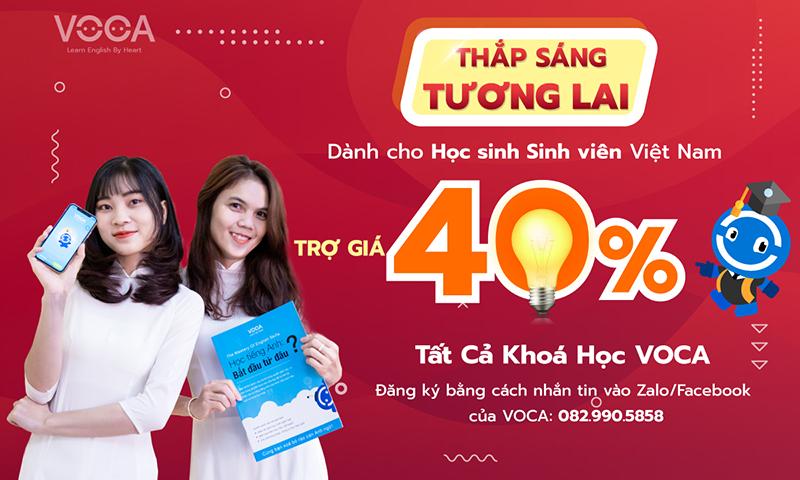 Đồng hành cùng Học sinh Sinh viên 2021 - Trợ giá 40% tất cả khóa học VOCA