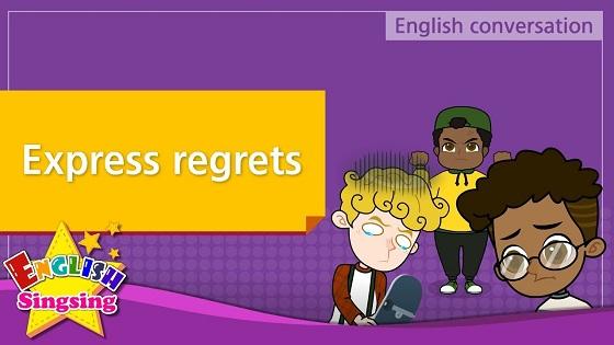 Tiếng Anh trẻ em | Chủ đề: Express regrets