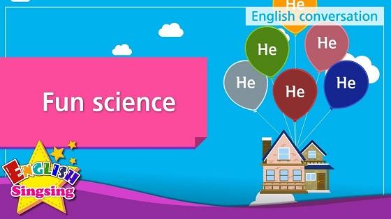 Tiếng Anh trẻ em | Chủ đề: Fun science
