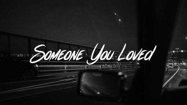 Lời dịch bài hát Someone You Loved