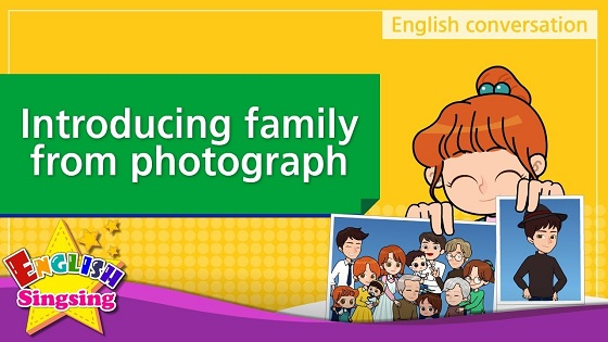 Tiếng Anh trẻ em | Chủ đề: Introducing family from photograph