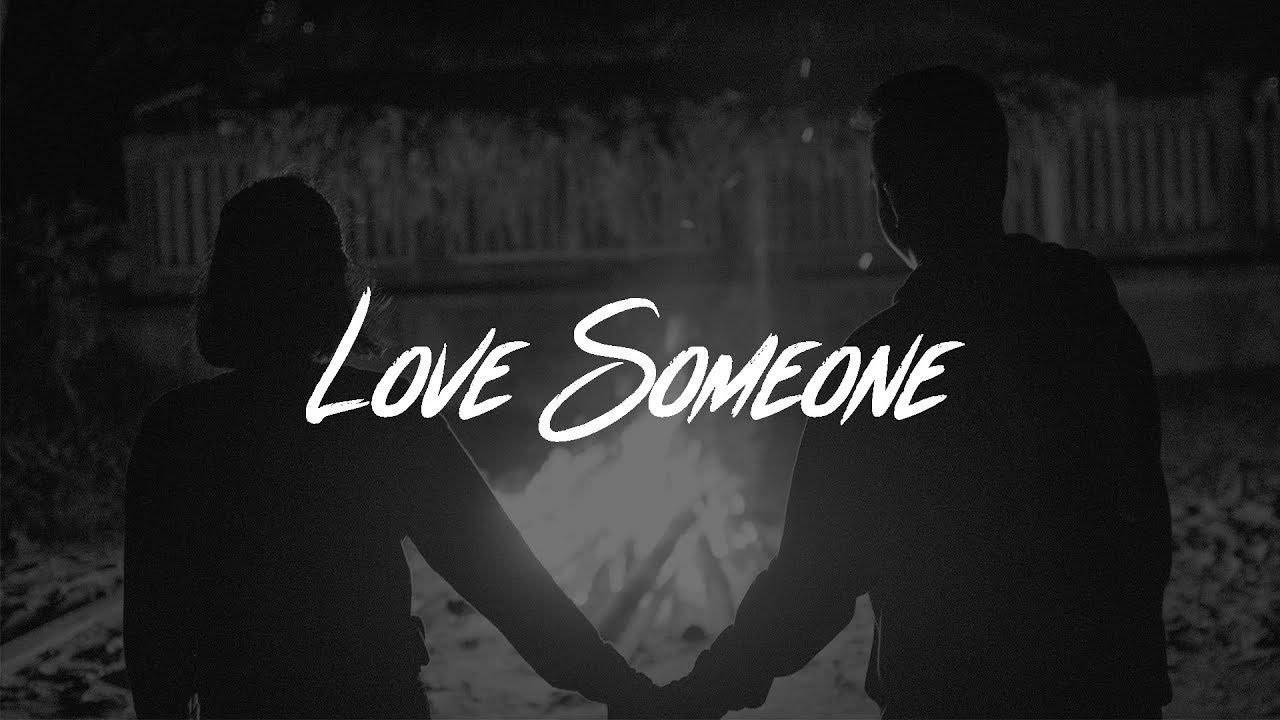 Lời dịch bài hát Love Someone