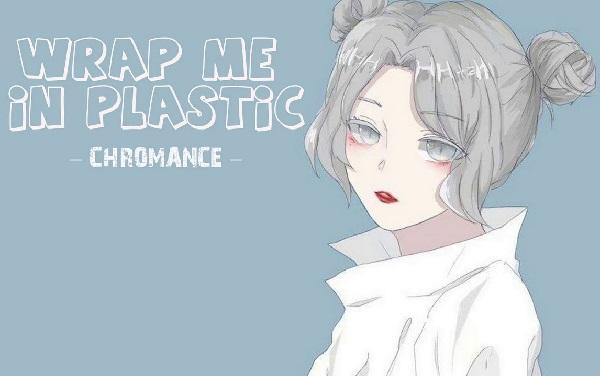 Lời dịch bài hát Wrap Me In Plastic