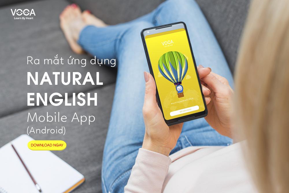 Natural English (Mobile App): ứng dụng học tiếng Anh giao tiếp tại nhà