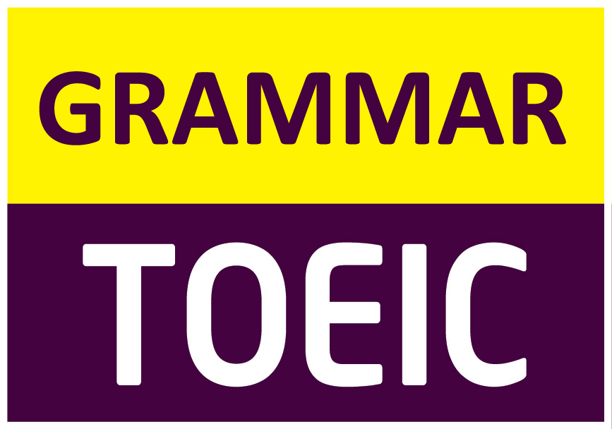 Tổng hợp toàn bộ kiến thức ngữ pháp tiếng Anh luyện thi TOEIC