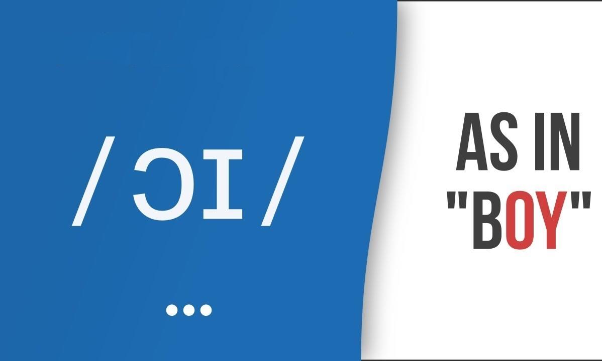 Hướng dẫn cách phát âm tiếng Anh | nguyên âm /ɔɪ/ | Vowel /ɔɪ/