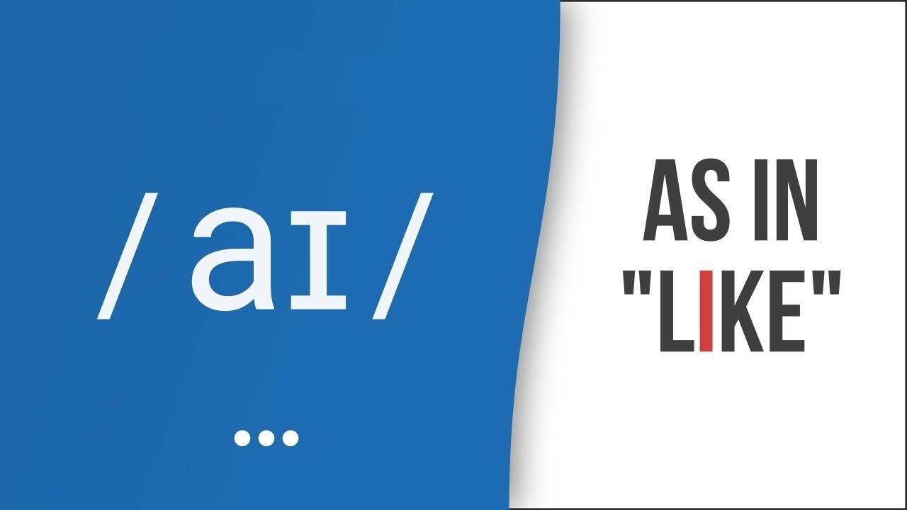 Hướng dẫn cách phát âm tiếng Anh | nguyên âm /ai/ | Vowel /ai/