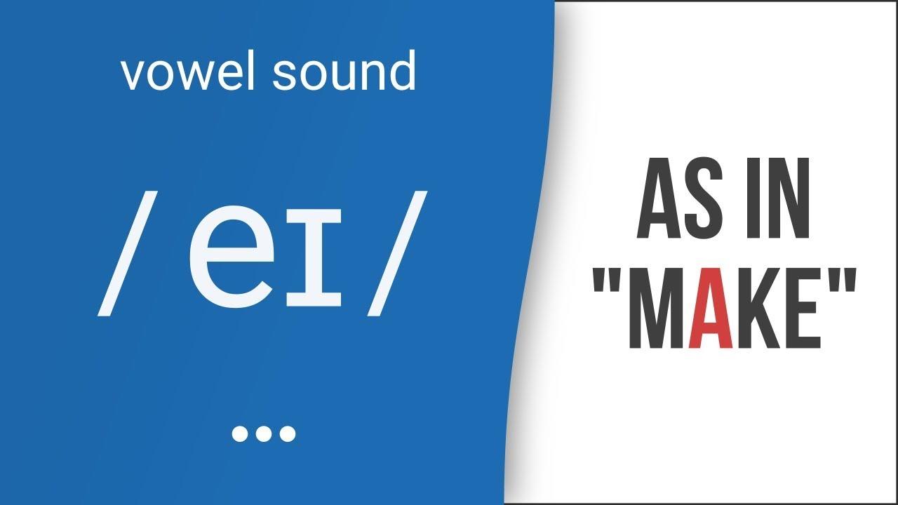 Hướng dẫn cách phát âm tiếng Anh | nguyên âm đôi  /ei/ | Vowel /ei/
