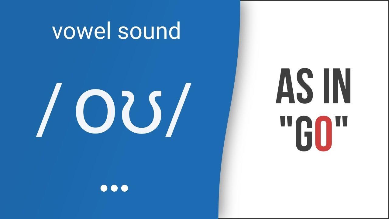 Hướng dẫn cách phát âm tiếng Anh | nguyên âm /oʊ/ hoặc /əʊ/  | Vowel /əʊ/ or /oʊ/