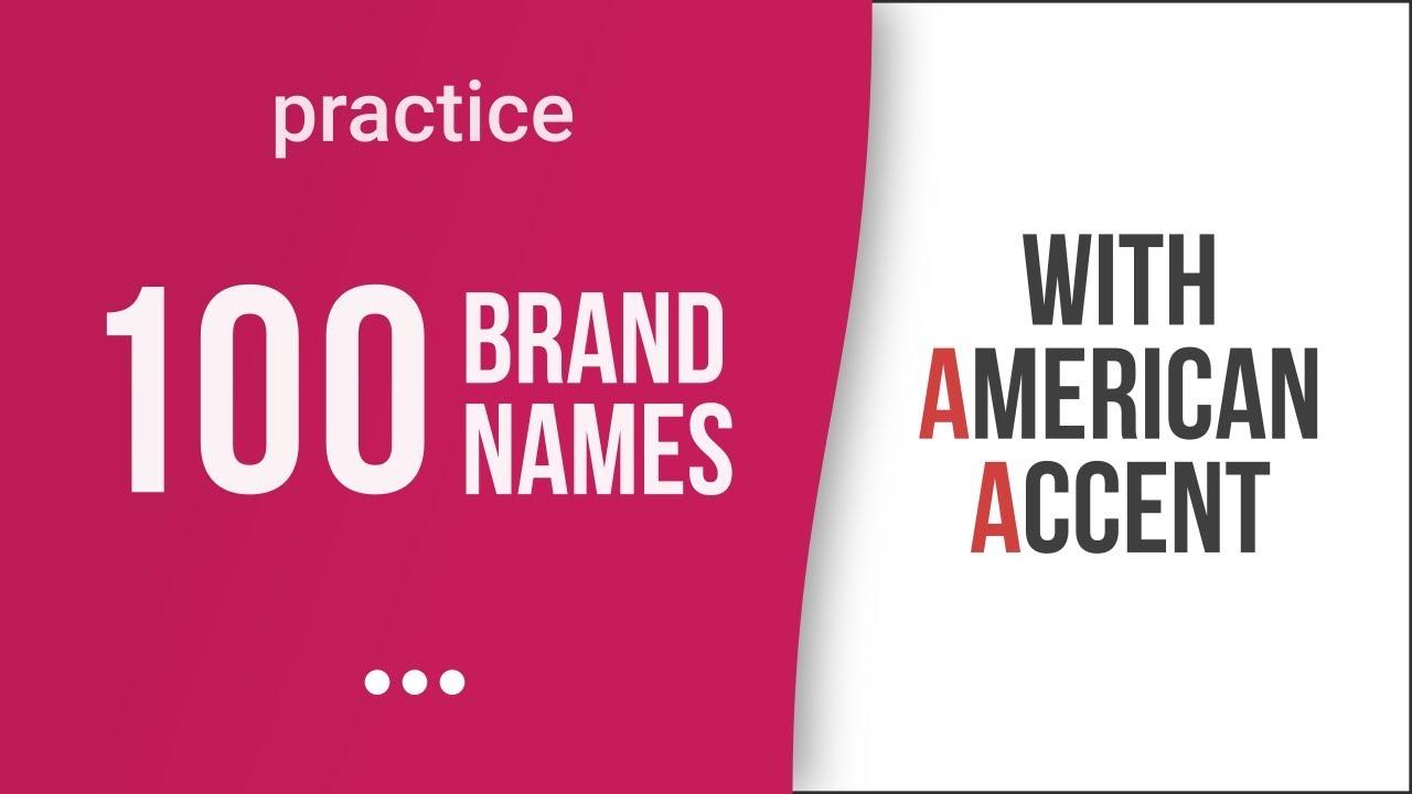 100 Tên thương hiệu Đa Quốc Gia với Giọng Mỹ - Phát Âm Giọng Mỹ