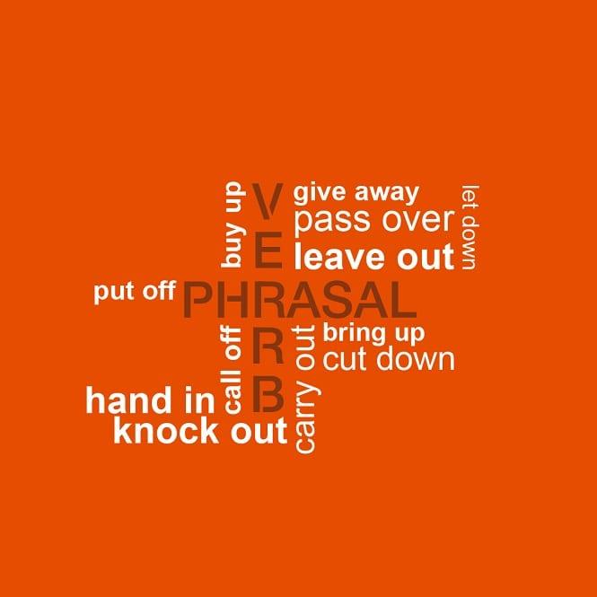 Cụm Động Từ và cách sử dụng trong tiếng Anh