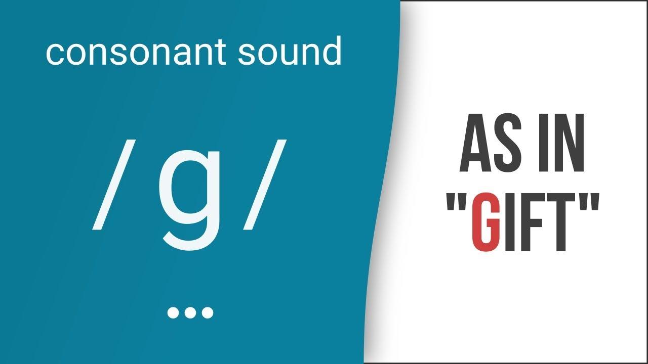 Hướng dẫn cách phát âm tiếng Anh | phụ âm /g/ | Consonants /g/