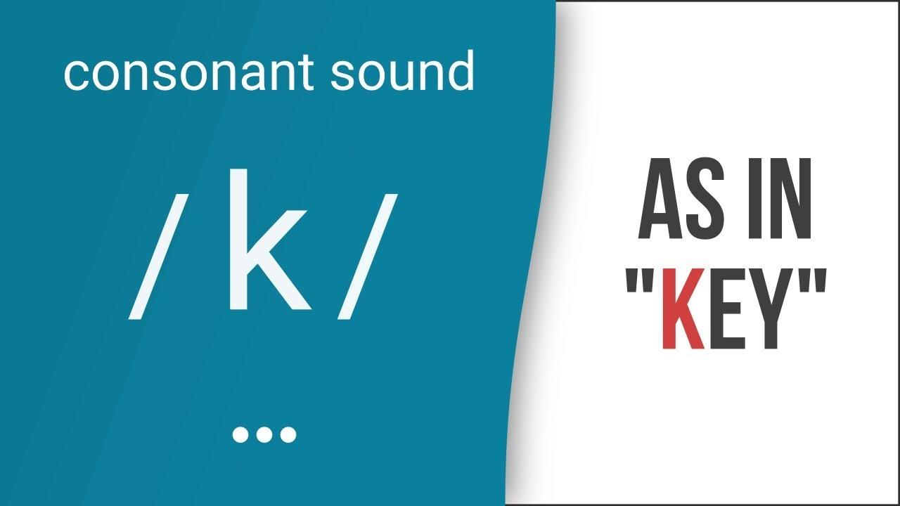 Hướng dẫn cách phát âm tiếng Anh | phụ âm /k/ | Consonants /k/