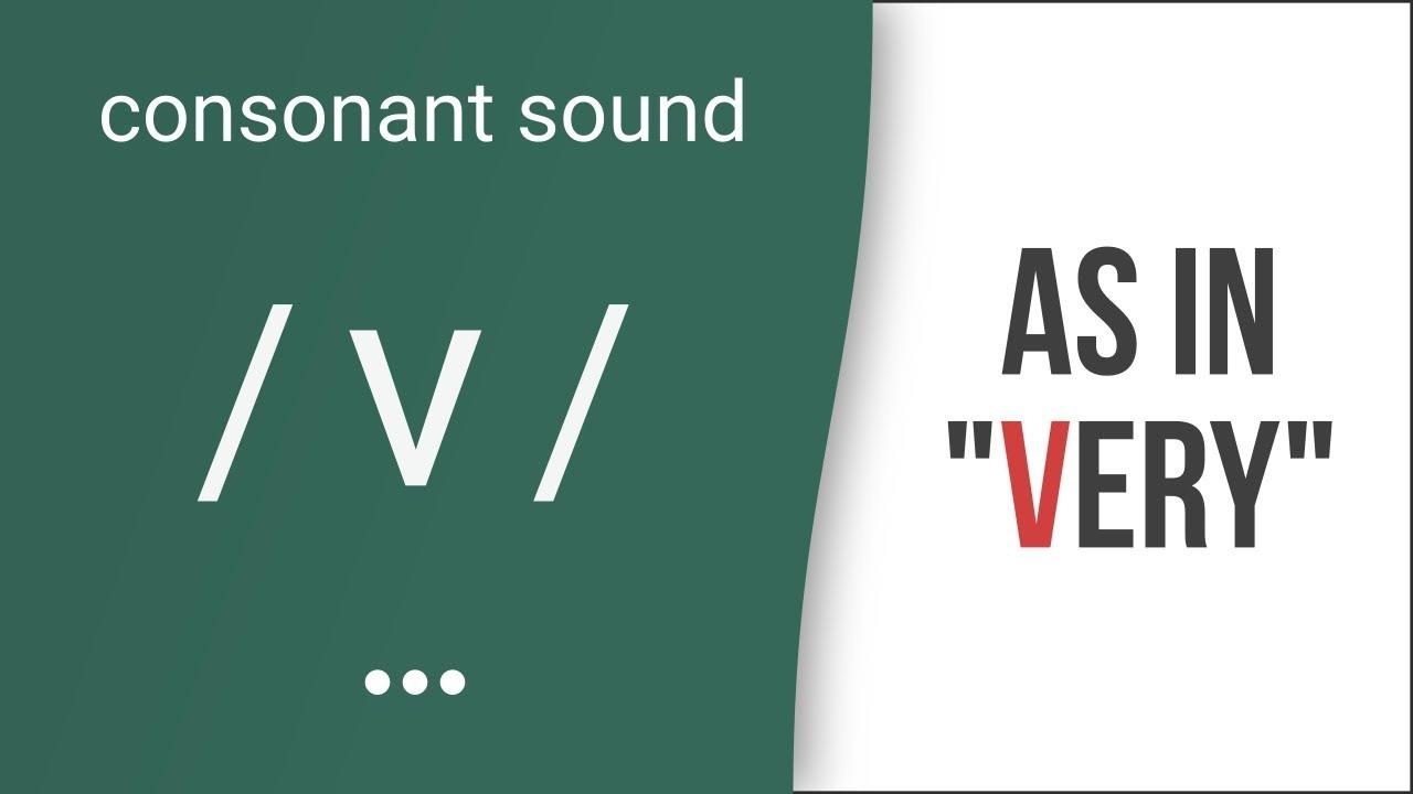 Hướng dẫn cách phát âm tiếng Anh | phụ âm /v/ | Consonants /v/