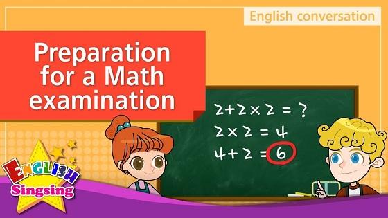 Tiếng Anh trẻ em | Chủ đề: Preparation for a Math examination