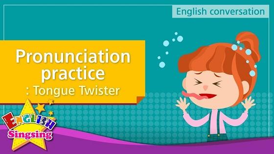 Tiếng Anh trẻ em | Chủ đề: Pronunciation practice