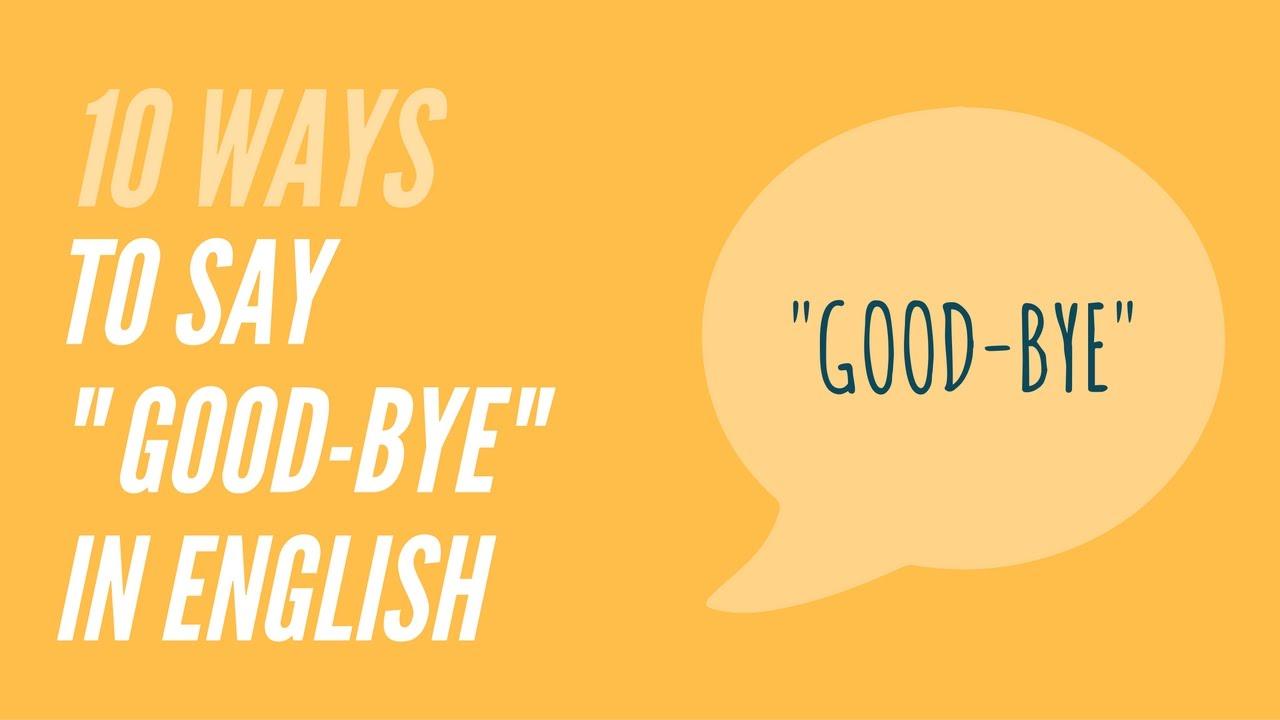 Bỏ túi 23 cách nói Tạm biệt trong Tiếng Anh
