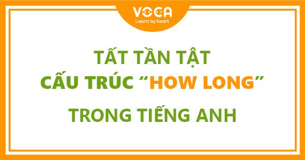 Tất tần tật về cấu trúc How long trong tiếng Anh