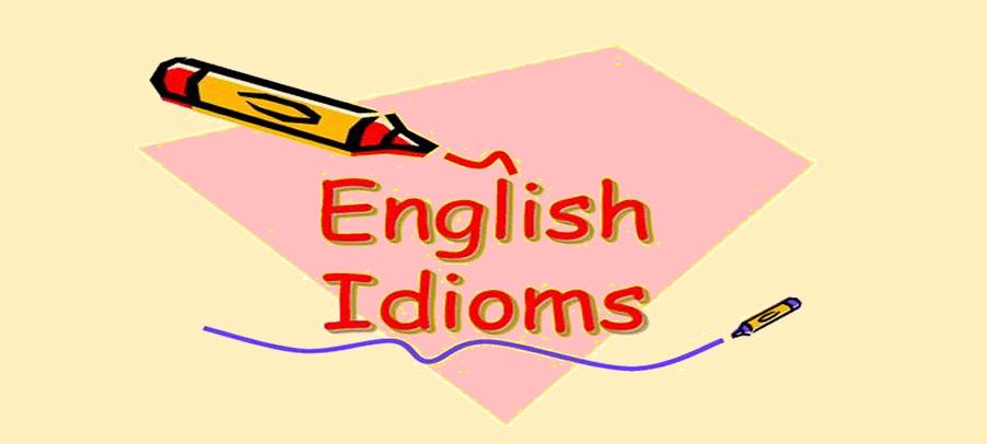 40 thành ngữ Tiếng Anh về cuộc sống bạn cần nắm bắt