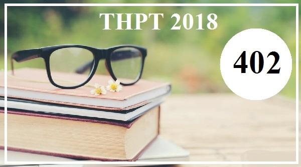 Giải đề thi tiếng Anh THPT Quốc gia năm 2018 (Mã đề 402)