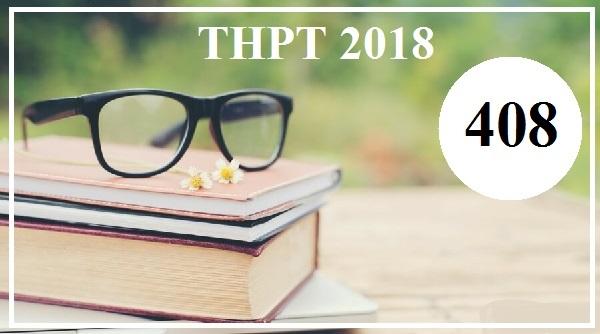 Đề thi tiếng Anh THPT Quốc gia năm 2018 (Mã đề 408)