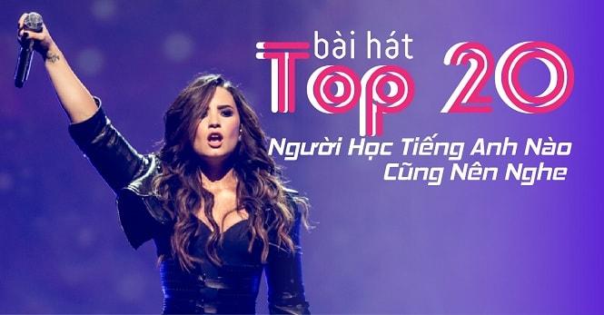 Top 20 bài hát 'Người Học Tiếng Anh Nào Cũng Nên Nghe'