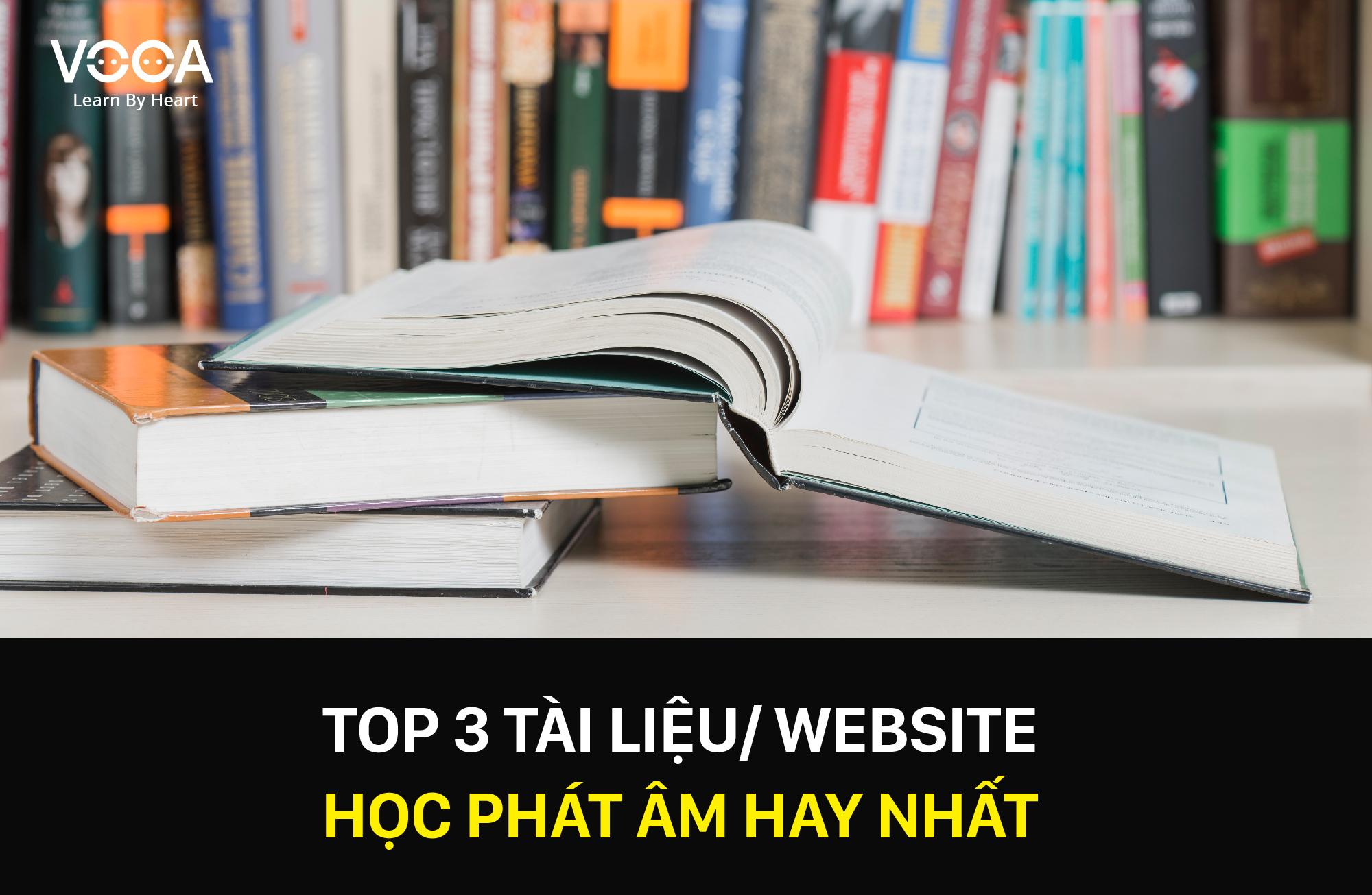 Top 3 tài liệu/website học phát âm Tiếng Anh hay
