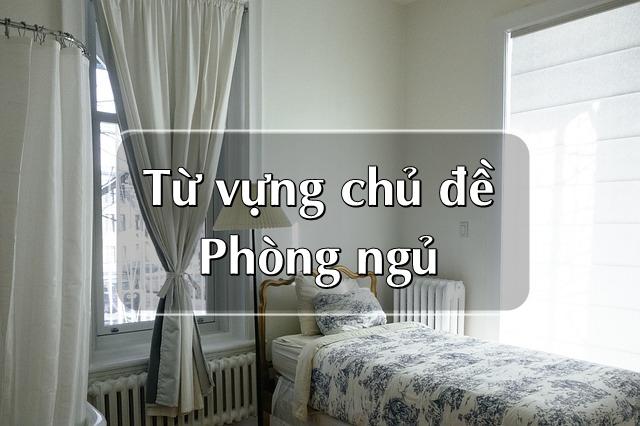 Từ vựng Tiếng Anh về phòng ngủ
