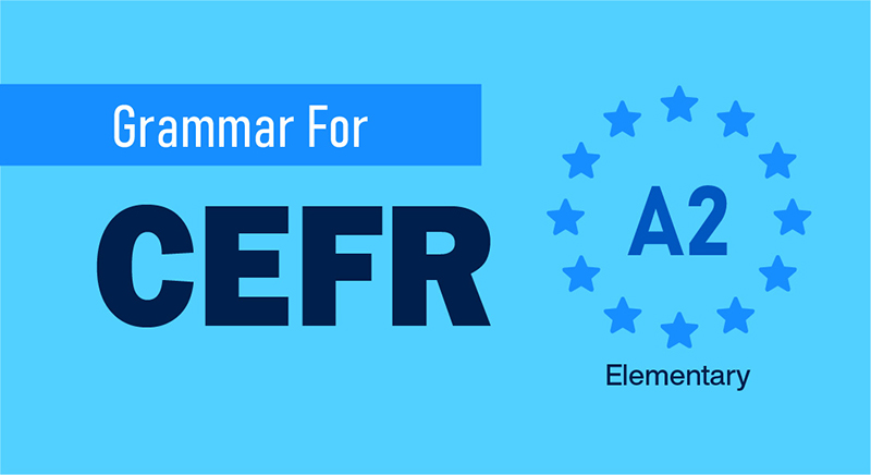 GRAMMAR FOR CEFR (A2)